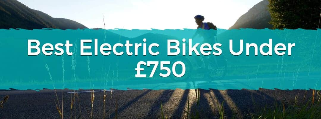 Best Electric Bikes Under £750