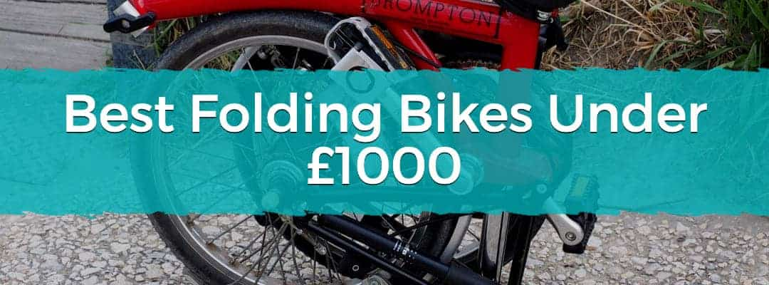 Best Folding Bikes Under £1000