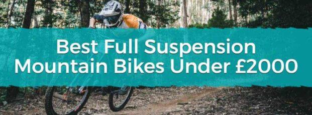 Best Full Suspension Mountain Bikes Under £2000