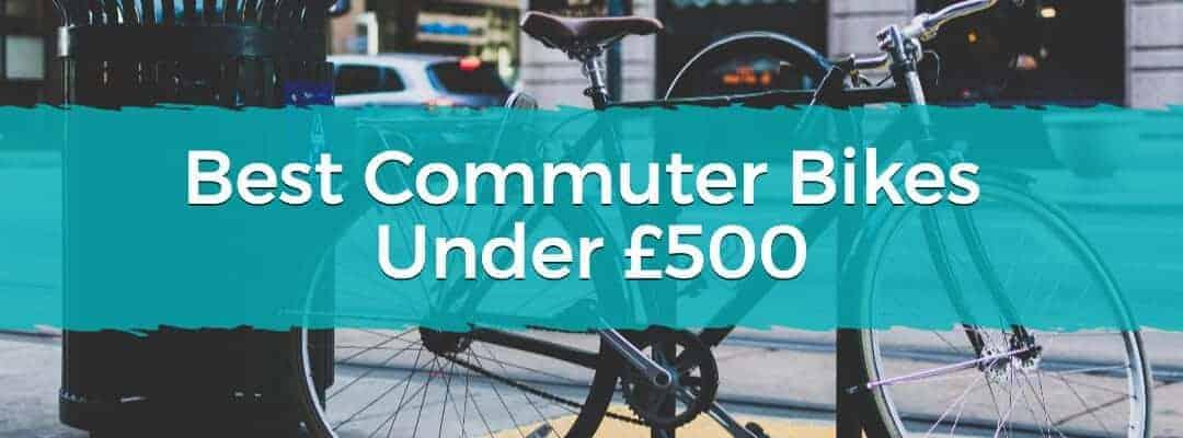 Best Commuter Bikes Under £500 Featured Image