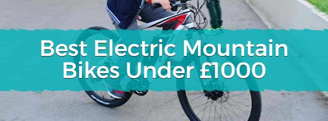 Best Electric Mountain Bikes Under £1000
