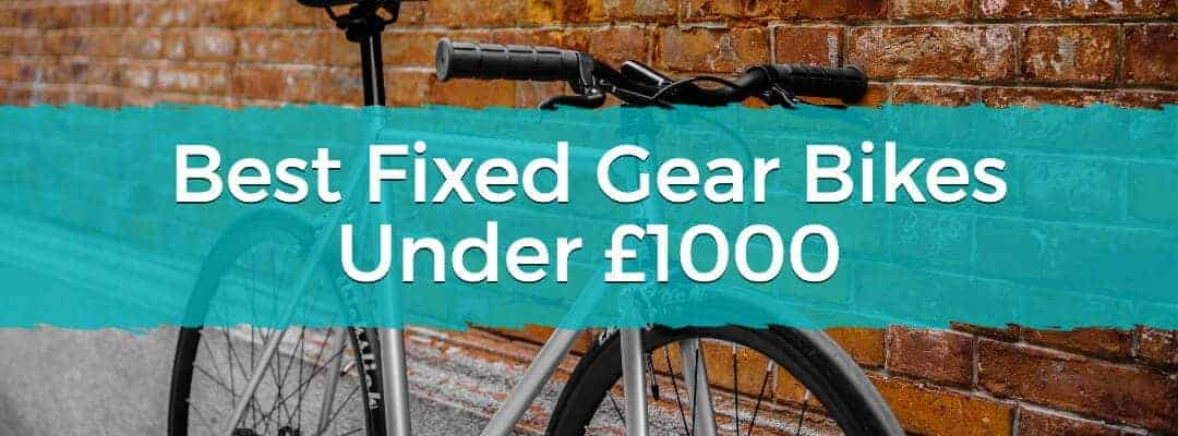 Best Fixed Gear Bikes Under £1000